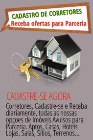 Corretores, Cadastre-se e Receba diariamente, todas as nossas op�oes de Im�veis Avulsos para Parceria, Aptos, Casas, Hoteis Lojas, Sa